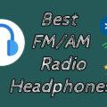 Best AM FM Radio Headphones