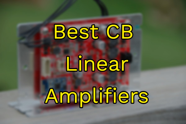best CB radio linear amplifier
