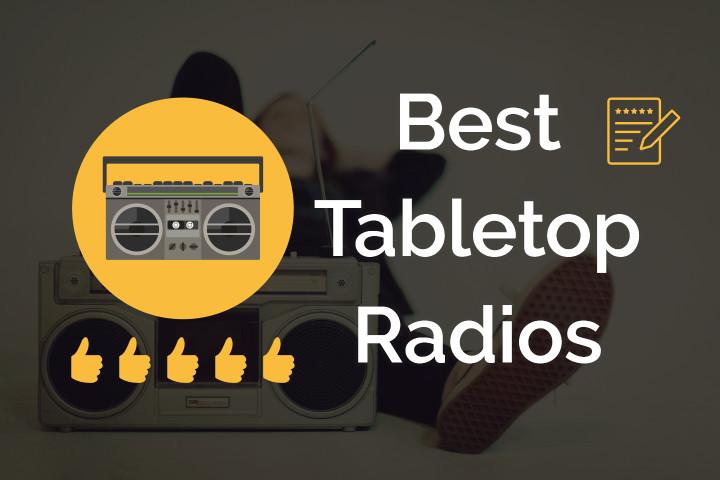 Best Tabletop Radios to buy