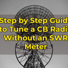 Tune a CB Radio Without an SWR Meter