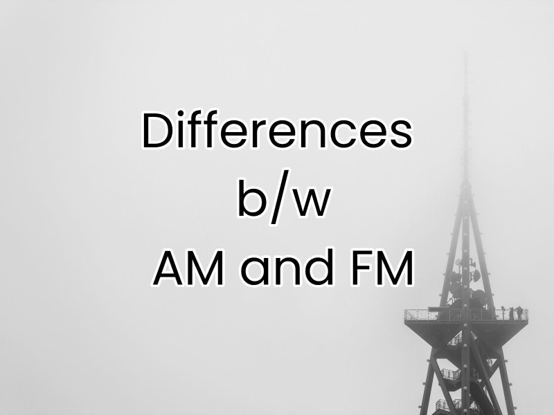 Differences between AM and FM Radio Signal