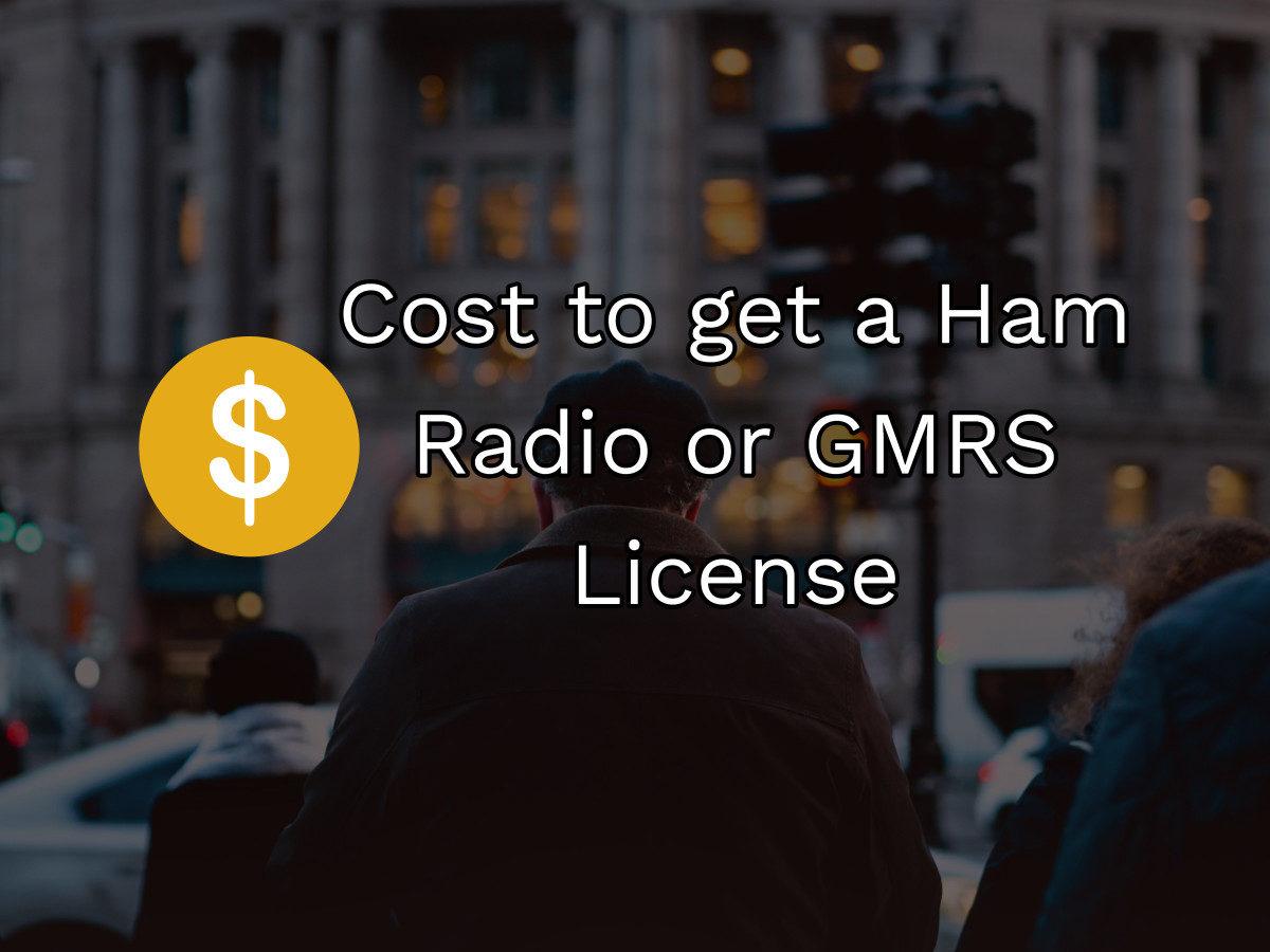 Ham Radio License Cost & GMRS License Cost