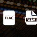 FLAC vs WAV Differences